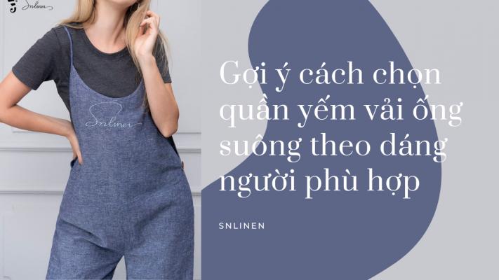 Gợi ý cách chọn quần yếm vải ống suông theo dáng người phù hợp