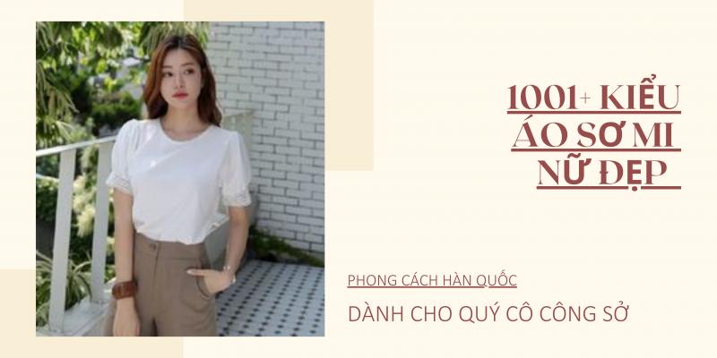 1001+ kiểu áo sơ mi nữ đẹp Hàn Quốc dành cho quý cô công sở