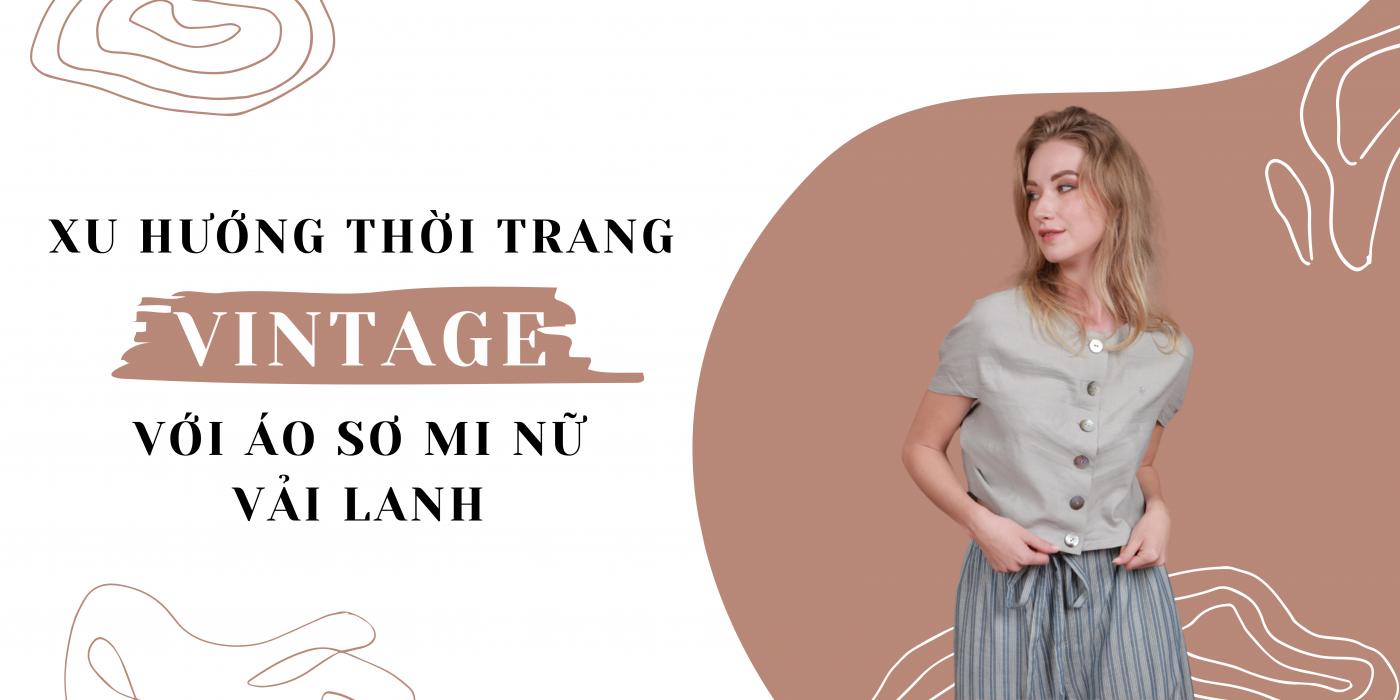 Xu hướng thời trang vintage với áo sơ mi nữ vải linen- vải lanh